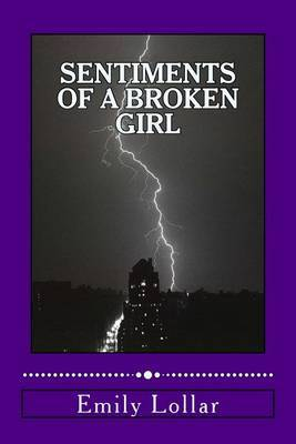 Sentiments of a Broken Girl: A Book of Poems