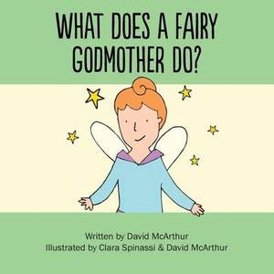 What Does a Fairy Godmother Do?