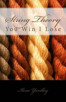 String Theory: You Win I Lose