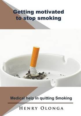 Getting Motivated to Stop Smoking: Medical Help in Quitting Smoking