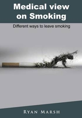 Medical View on Smoking: Different Ways to Leave Smoking