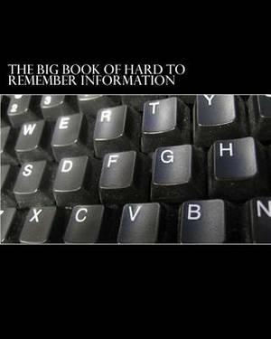 The Big Book of Hard to Remember Information: (Keep Me Safe!)