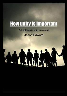How Unity Is Important: Advantages of Unity in a Group