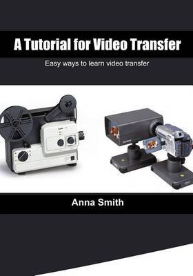 A Tutorial for Video Transfer: Easy Ways to Learn Video Transfer