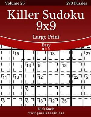 Killer Sudoku 9x9 Large Print - Easy - Volume 25 - 270 Logic Puzzles