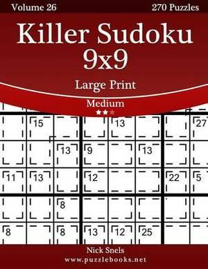 Killer Sudoku 9x9 Large Print - Medium - Volume 26 - 270 Logic Puzzles
