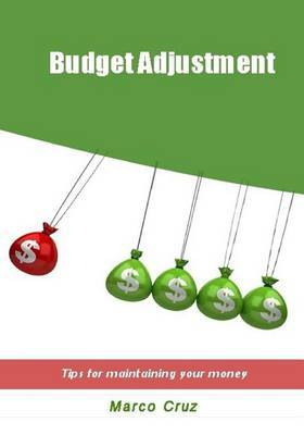 Budget Adjustment: Tips for Maintaining Your Money