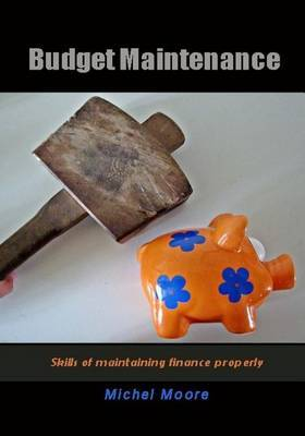 Budget Maintenance: Skills of Maintaining Finance Properly