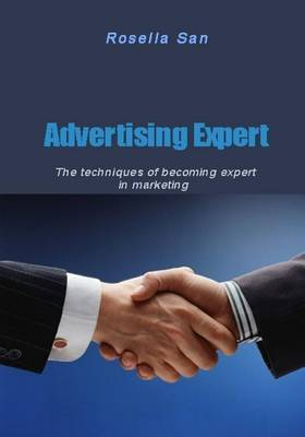 Advertising Expert: The Techniques of Becoming Expert in Marketing