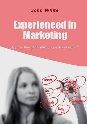 Experienced in Marketing: Approaches of Becoming a Proficient Expert