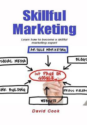 Skillful Marketing: Learn How to Become a Skillful Marketing Expert