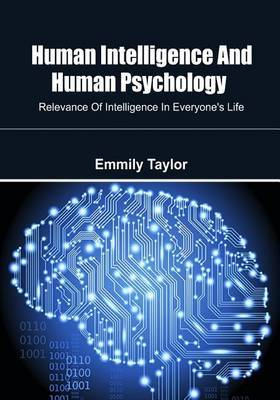 Human Intelligence and Human Psychology: Relevance of Intelligence in Everyone's Life