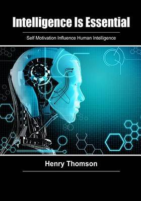 Intelligence Is Essential: Self Motivation Influence Human Intelligence