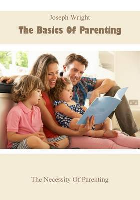The Basics of Parenting: The Necessity of Parenting