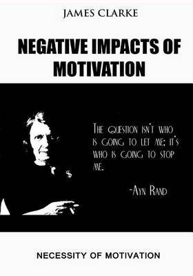 Negative Impacts of Motivation: Necessity of Motivation