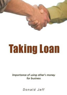 Taking Loan: Importance of Using Other's Money for Business
