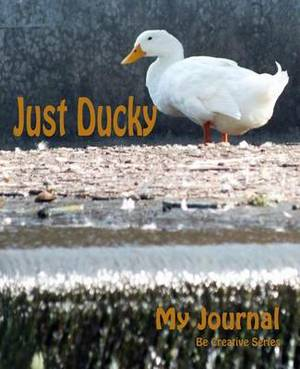 My Journal: Just Ducky
