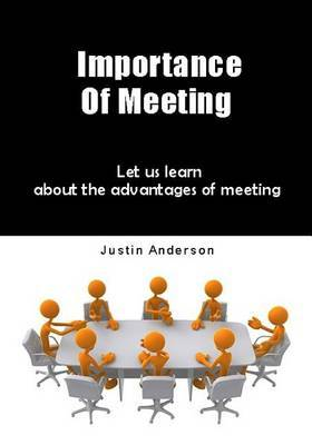 Importance of Meeting: Let Us Learn about the Advantages of Meeting