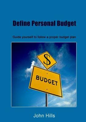 Define Personal Budget: Guide Yourself to Follow a Proper Budget Plan