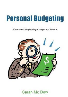Personal Budgeting: Know about the Planning of Budget and Follow It