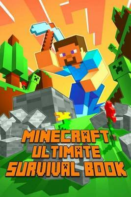 Ultimate Survival Book Minecraft: All-In-One Game Survival Guide