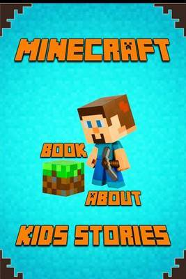 Kid's Stories Book about Minecraft: A Collection of Best Minecraft Short Stories for Children: Amusing Minecraft Stories for Kids from Famous Children Authors for All Minecrafters!