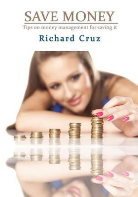 Save Money: Bank Your Money, Save Your Fund, Fiscal Savings, Monetary Savings, Save Money