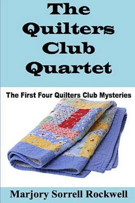 The Quilters Club Quartet: Volumes 1 - 4 in the Quilters Club Mystery Series