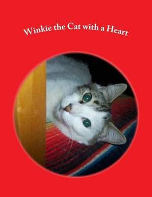 Winkie the Cat with a Heart: Paperback