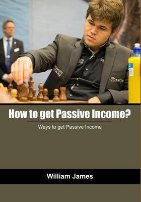 How to Get Passive Income?: Ways to Get Passive Income