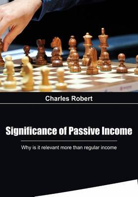 Significance of Passive Income: Why Is It Relevant More Than Regular Income