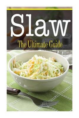 Slaw: The Ultimate Guide