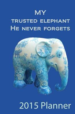 2015 Planner: My Trusted Elephant Blue 2015 Planner