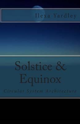 Solstice & Equinox  : Circular System Architecture