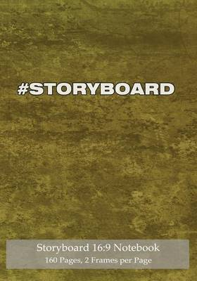 Storyboard 16: 9 Notebook 160 Pages 2 Frames Per Page: Ideal Journal to Sketch and Visualize Scenes, 7x10 Notebook with Yellow Grunge Cover, 160 Pages with 2 Storyboard Frames Per Page