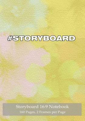 Storyboard 16: 9 Notebook 160 Pages 2 Frames Per Page: Ideal Journal to Sketch and Visualize Scenes, 7x10 Notebook with Pastel Pink Floral Cover, 160 Pages with 2 Storyboard Frames Per Page