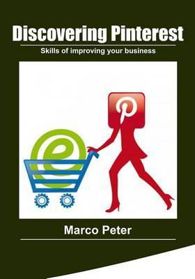 Discovering Pinterest: Skills of Improving Your Business