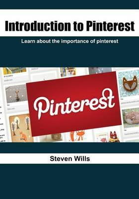 Introduction to Pinterest: Learn about the Importance of Pinterest