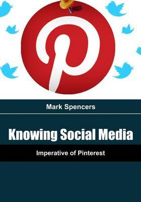 Knowing Social Media: Imperative of Pinterest