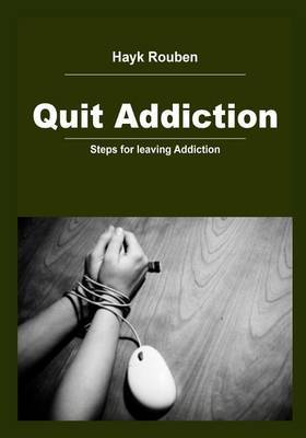 Quit Addiction: Steps for Leaving Addiction