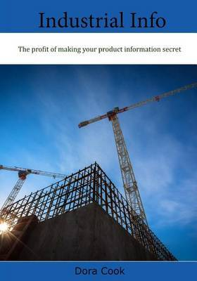 Industrial Info: The Profit of Making Your Product Information Secret