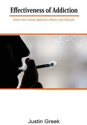 Effectiveness of Addiction: Know How Much Addiction Effects Your Lifestyle