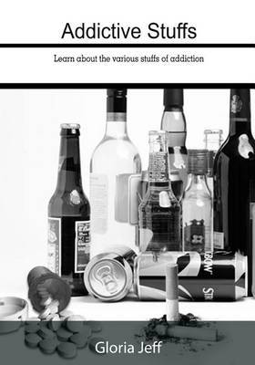 Addictive Stuffs: Learn about the Various Stuffs of Addiction