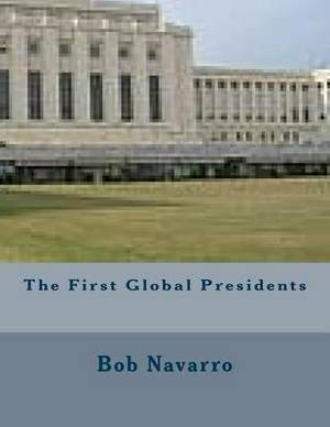 The First Global Presidents