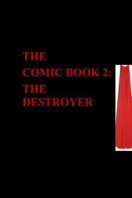 The Comic Book 2: The Destroyer