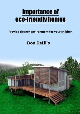 Importance of Eco-Friendly Homes: Provide Cleaner Environment for Your Children