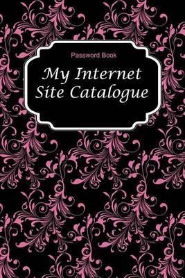 Password Book: My Internet Site Catalogue