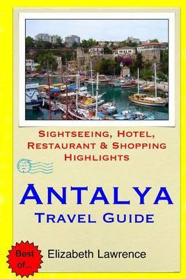 Antalya Travel Guide: Sightseeing, Hotel, Restaurant & Shopping Highlights