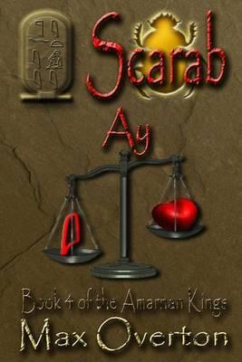 The Amarnan Kings, Book 4: Scarab - Ay