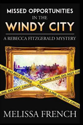Missed Opportunities in the Windy City: A Rebecca Fitzgerald Mystery